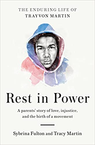 Book cover of Rest in Power: A Parent's Story of Love, Injustice, and the Birth of a Movement by Sybrina Fulton. The book cover is white with an artistic sketched portrait of Tayvon Martin's bust in a red and blue hoodie.