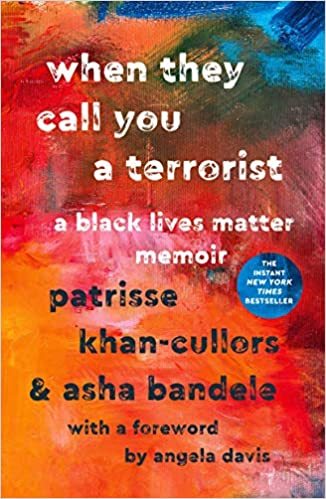 Book cover of When They Call You a Terrorist: A Black Lives Memoir by Patrisse Khan-Cullors & Asha Bandele. The cover is painted in an abstract style of  blue, orange and pink.