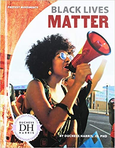 Book cover of Black Lives Matter by Duchess Harris. Has a black woman in her mid-20's speaking into a red megaphone.