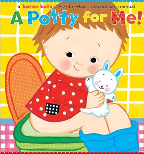 Book cover of A Potty for Me! by Karen Kratz. A small child is sitting on a potty chair holding a stuffed bunny.