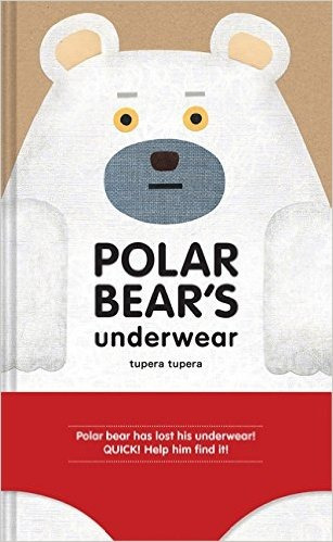 Book cover of Polar Bear's Underwear by tupera tupera. A large polar bear is wearing a red pair of underwear.