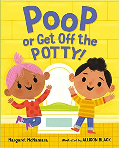 Book cover for Poop or Get Off the Potty by Margaret McNamara. A young boy and girl are happy with a potty chair behind them.
