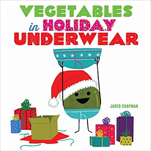Book cover for Vegetables in Holiday Underwear by Jared Chapman. A pea, wearing a Santa hat and underwear holds up a pair of underwear over his head. He is surrounded by Christmas presents.