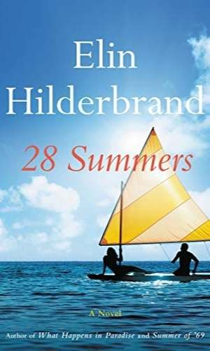 Book cover of 28 Summers by Elin Hilderbrand. Features an image of a couple on a sailboat on a large body of water with a beautiful blue sky with clouds.