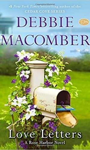 Image of the book cover for Love Letters by Debbie Macomber. Features an image of an open mailbox on a post with white and purple Clematis flowers in bloom. Letters are in the open mailbox.