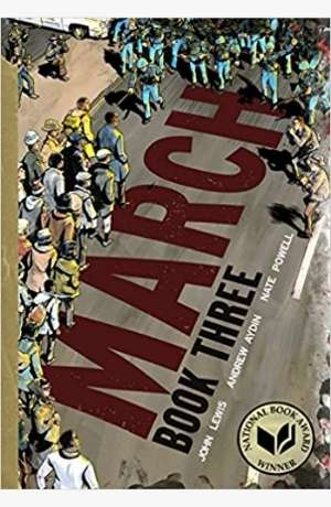 March: Book Three by John Lewis, Andrew Aydin, and Nate Powell