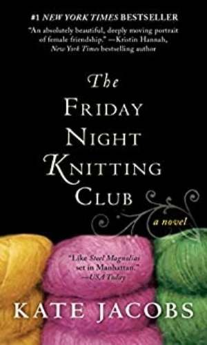 Book cover of The Friday Night Knitting Club by Kate Jacobs. Features image of stacks of yellow, pink, and green yarn.