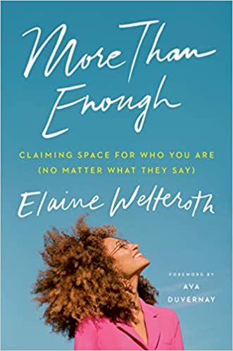 More than enough : claiming space for who you are (no matter what they say) by Welteroth, Elaine
