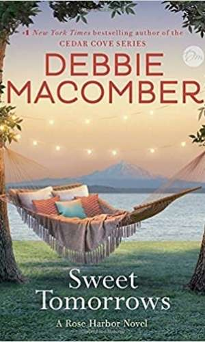 Book cover of Sweet Tomorrows by Debbie Macomber. Features an image of a hammock with a fringe blanket handing over with many throw pillows. Two strings of lights are overhead. In the background is the harbor with a mountain range.