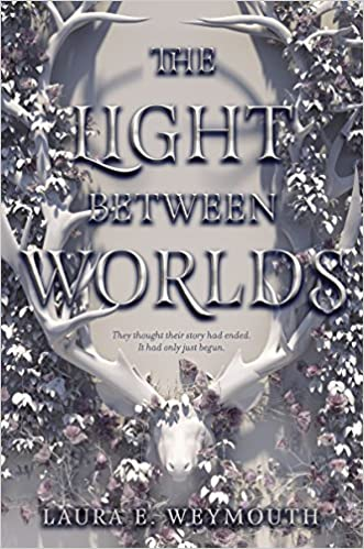 Book cover of The light between worlds by Laura Weymouth. The cover features a white statue of a deer-like creature with a large rack of horns that reaches all the way up to the top of the book. The deer and horns are wrapped in vines and flowers.