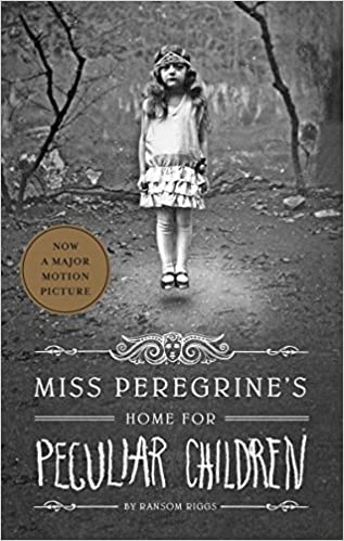 Book cover of Miss Peregrine's Home for Peculiar Children by Ransom Riggs. Black and white cover  that has a little girl floating above the ground. She is outside in what looks to be the beginning of a forest.