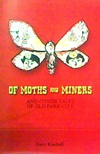 Of Moths and Miners by Gary Kimball