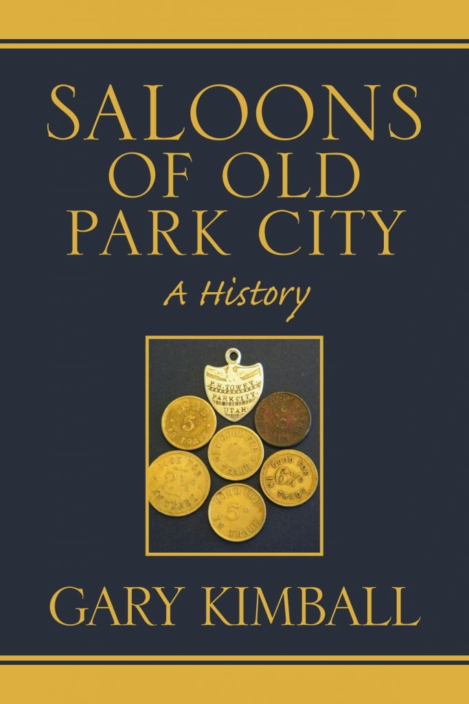 Saloons of Old Park City by Gary Kimball