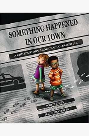 Something Happened in Our Town: A Child's Story About Racial Injustice cover