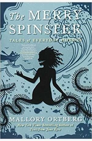 The Merry Spinster by Mallory Ortberg cover
