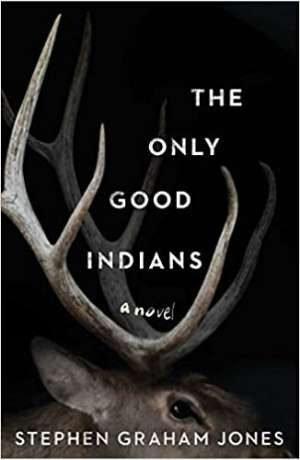 The Only Good Indians by Stephen Jones cover