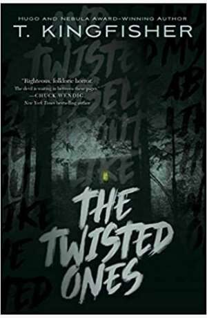 The Twisted Ones by T Kingfisher cover