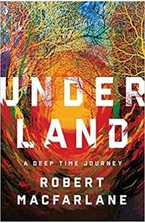 Underland by Robert Macfarlane cover